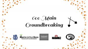 600 Main groundbreaking North Little Rock